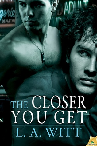 The Closer You Get by L.A. Witt