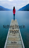 Nothing Stays In Vegas (Vegas, #1)