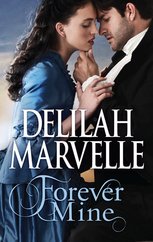 Forever Mine by Delilah Marvelle