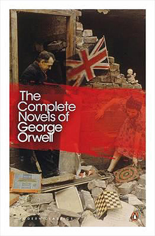 The Complete Novels of George Orwell by George Orwell