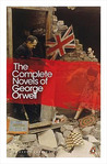 The Complete Novels of George Orwell: Animal Farm, Burmese Days, A Clergyman's Daughter, Coming Up for Air, Keep the Aspidistra Flying, Nineteen Eighty-Four