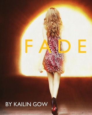Fade by Kailin Gow
