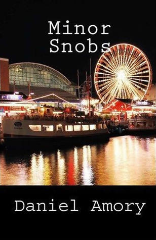Minor Snobs by Daniel Amory