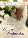 Wife by Wednesday (The Weekday Brides, #1)