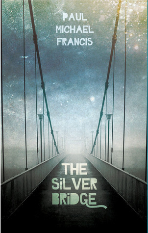 The Silver Bridge by Paul Michael Francis