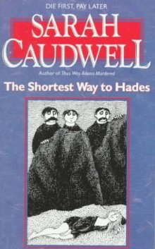 The Shortest Way to Hades by Sarah Caudwell