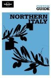 Lonely Planet CUSTOM Guide - Northern Italy by Damien Simonis