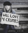 Will Love For Crumbs