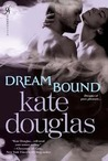 Dream Bound (Dream Catchers #1)