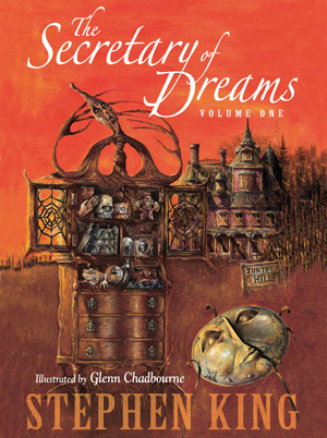 The Secretary of Dreams, Volume One by Stephen King