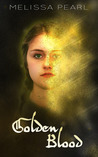 Golden Blood by Melissa Pearl