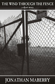 The Wind Through the Fence by Jonathan Maberry