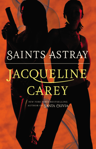 Saints Astray by Jacqueline Carey