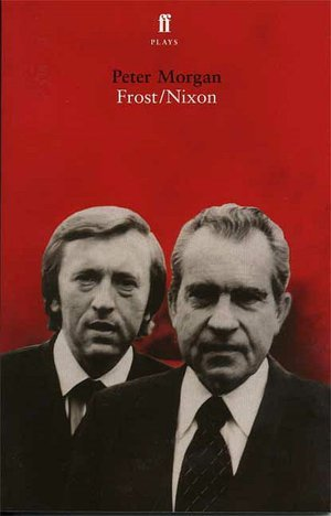 Frost/Nixon by Peter Morgan