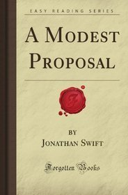 A Modest Proposal by Jonathan Swift — Reviews, Discussion ...