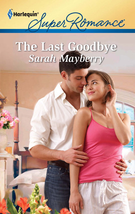 The Last Goodbye by Sarah Mayberry