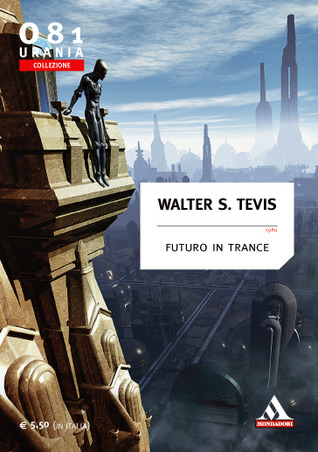 Futuro in trance by Walter Tevis