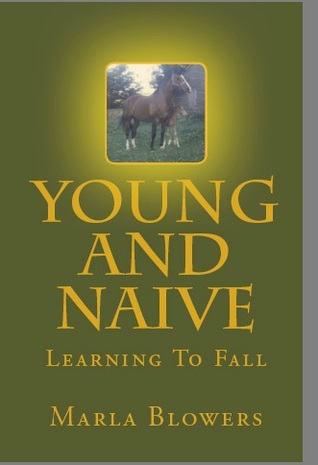 Young and Naive by Marla Blowers