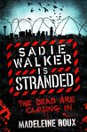 Sadie Walker is Stranded (Zombie, #2)
