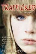 Trafficked by Sophie Hayes