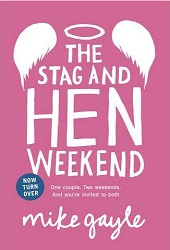 The Stag and Hen Weekend by Mike Gayle