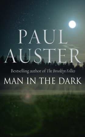 Man in the Dark by Paul Auster