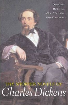 The Shorter Novels of Charles Dickens: Oliver Twist/Hard Times/A Tale of Two Cities/Great Expectations (Wordsworth Special Editions)