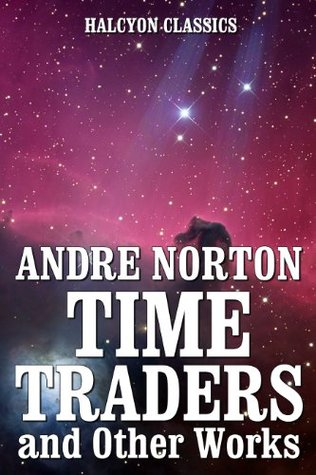 Time Traders, and Other Works