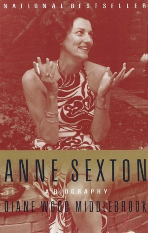 Anne Sexton by Diane Wood Middlebrook