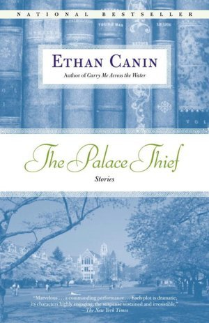 The Palace Thief by Ethan Canin