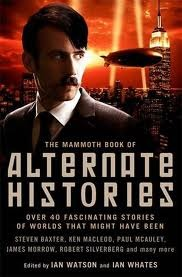 The Mammoth Book of Alternate Histories by Ian Watson