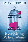 Everything We Ever Wanted by Sara Shepard