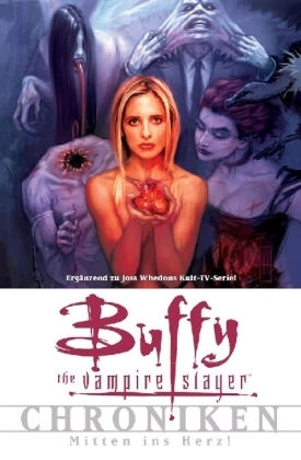 Buffy the Vampire Slayer Chroniken: Mitten ins Herz! (Chroniken #3)