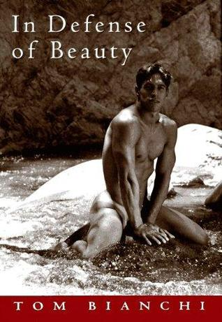 In Defense of Beauty by Tom Bianchi