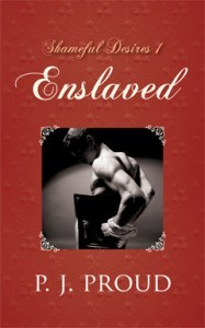 Enslaved by P.J. Proud