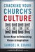 Cracking Your Church's Culture Code: Seven Keys to Unleashing Vision and Inspiration