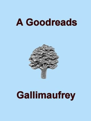 A Goodreads Gallimaufrey by Kath Middleton