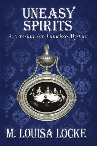 Uneasy Spirits (A Victorian San Francisco Mystery, #2)