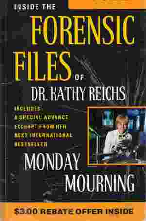 Inside The Forensic Files of Dr Kathy Reichs by Kathy Reichs