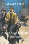 The Thames Horror and Other Adventures of Sherlock Holmes