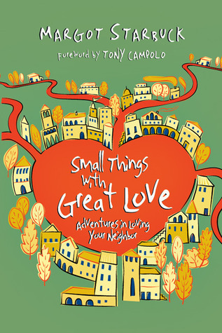 Small Things with Great Love by Margot Starbuck