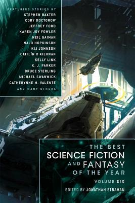 The Best Science Fiction and Fantasy of the Year, Volume 6 by Jonathan Strahan