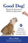 Good Dog! Practical Answers to Behavior Questions