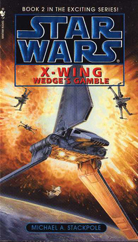 Wedge's Gamble by Michael A. Stackpole