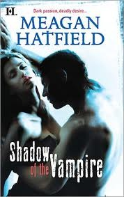 Shadow of the Vampire by Meagan Hatfield