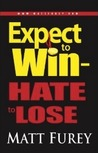 Expect to Win - Hate to Lose