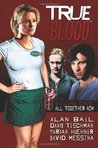 True Blood: All Together Now (True Blood Comics, #1)