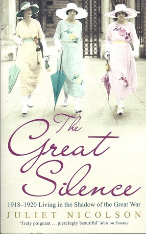 The Great Silence 1918-1920 by Juliet Nicolson