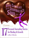 Dark Chocolate for the Journaler's Soul