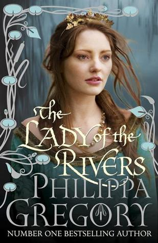 The Lady of the Rivers (The Cousins' War, #3) (The Plantagenet and Tudor Novels, #1)